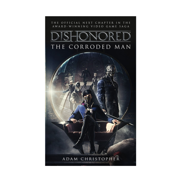 Dishonored Novel The Corroded Man