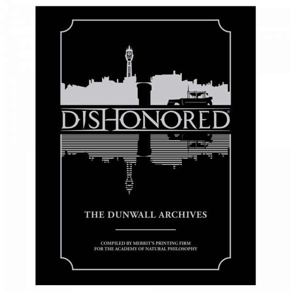 Dishonored Artbook The Dunwall Archives Hardcover